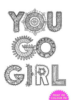 Free Mindfulness Colouring Page Womens Empowerment Quote You Go Girl This Inspiring Represents