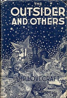 H. P. Lovecraft. The Outsider and Others. First, 1939.