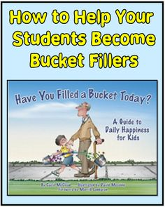Ideas for Using the Book Have You Filled Your Bucket Today? - Make your classroom a kinder place. Classroom Behavior, Future Classroom, School Classroom, Classroom Decor, Behaviour Management, Classroom Management, Class Management, Social Emotional Learning, Social Skills