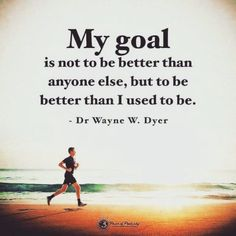 """Inspirational quotes about life My Goal Not Be Better But When I Play Positive quotes about life sayings """" My goal is not to be better than anyone else Wisdom Quotes, Quotes To Live By, Me Quotes, Motivational Quotes, Inspirational Quotes, Career Quotes, Famous Quotes, Positive Quotes For Life, Inspiring Quotes About Life"""