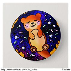Baby Otter on Donut 1 Button #Onmeprints #Zazzle #Zazzlemade #Zazzlestore #Zazzleshop #Zazzlestyle #Baby #Otter #Donut1 #Button Rainbow Galaxy, Rainbow Star, Small Gifts, Gifts For Kids, Baby Otters, Twinkle Star, Star Sky, Happy Fun, Kawaii Cute