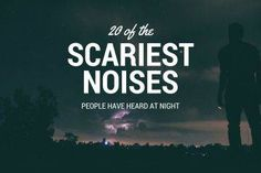 20 of the Scariest Noises People Have Heard at Night