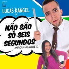 """Agenda Cultural RJ: Theatro Net Rio apresenta Lucas Rangel em """"Não São..."""