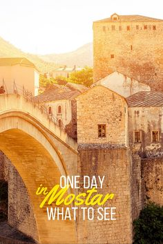 One Day in Mostar- What to see