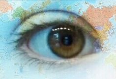 I see the world in your eyes.