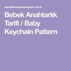 Bebek Anahtarlık Tarifi / Baby Keychain Pattern