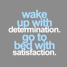 Morning. Wake up with determination. Go to bed with satisfaction. Show them at work what you're made of! . . #quotes #quote #quotestoliveby #love #quotestags #nofilter #inspiration #quoteoftheday #life #quotesoftheday #quotestagram #words #funny #inspire #instaquote #motivation #quotesaboutlifequotesandsayings #smile #tweegram #word #writer #loveit #lovequotes #reading #readit #realtalk #tagsta #truestory #tumblr #typography