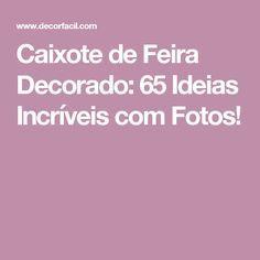 Caixote de Feira Decorado: 65 Ideias Incríveis com Fotos!