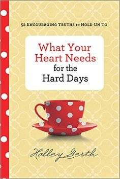 What Your Heart Needs for the Hard Days: 52 Encouraging Truths to Hold On To by Holley Gerth. Free Reading, Reading Lists, Book Lists, Best Books To Read, Good Books, Big Books, Uplifting Books, Hard Days, Free Pdf Books