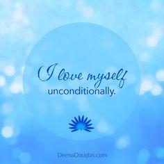 I love myself unconditionally. #affirmation