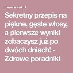 Sekretny przepis na piękne, gęste włosy, a pierwsze wyniki zobaczysz już po dwóch dniach! - Zdrowe poradniki Diy Beauty, Beauty Hacks, Beauty Tips, Hair Hacks, Hair Tips, Good To Know, Health Fitness, Good Things, Hair Styles