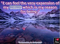 """""""Puedo sentir la expansión de mi SER lo cual es la razón para ser."""""""