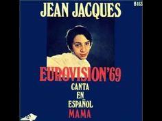 JEAN JACQUES-MAMA MAMA (EN ESPAÑOL)  EUROVISION FESTIVAL 1969