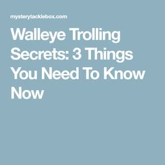 Walleye Trolling Secrets: 3 Things You Need To Know Now Ice Fishing Walleye, Pike Fishing, Trout Fishing, Fishing Rods, Carp Fishing, Fishing Tackle, Fishing Quotes, Fishing Humor, Fishing Stuff