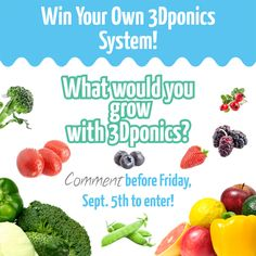 HEY EVERYONE! Win your own 3Dponics system by entering our contest on either Facebook or Twitter. Click for details! #free #contest #win #hydroponics