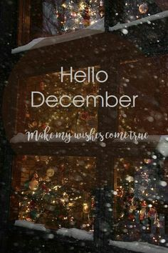 hello december,winter,christmas,snow Hello December Pictures, Hello December Tumblr, Hello November, Welcome December Quotes, December Wishes, All Things Christmas, Winter Christmas, Merry Christmas, December Wallpaper