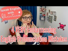 4 VERY Embarrassing English Pronunciation Mistakes - Improve Your Englis...