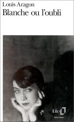 Louis Aragon: Blanche ou l'oubli (1967) Louis Aragon, Roman, Big Face, Good Night, Link, Books, Movie Posters, Image, Pdf