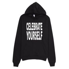 """Celebrate Yourself ""© - Hoodie"
