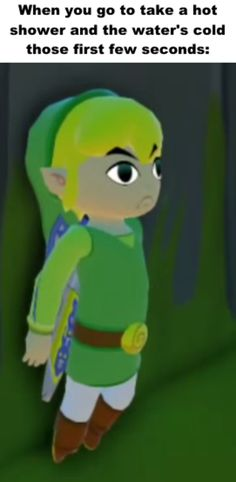 >tfw cold shower water | The Legend of Zelda | Know Your Meme