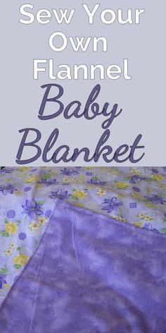 """When I make a receiving blanket, I want it to be the right size for swaddling.  I purchase 1.25 yards of flannel, which allows you to use the entire length between the selvedges (40'-44"""").  This tutorial provides the basics for a two layer receiving blanket with no frills."""