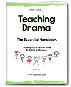 Teaching Drama: The Essential Handbook. 16 ready-to-go lesson plans for your drama class. http://www.bbbpress.com/teaching-drama-to-kids-lesson-plans/