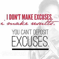 The only thing standing between you and success are the lame excuses you keep giving yourself and others. Real Talk: You cant deposit excuses.  #NoExcuses #365DaysOfAwesome