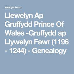 Llewelyn Ap Gruffydd Prince Of Wales -Gruffydd ap Llywelyn Fawr - - Genealogy Welsh Names, Prince Of Wales, Genealogy