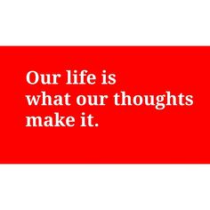 Our life is what our thoughts make it. #bobproctor #entrepreneur #paradigm