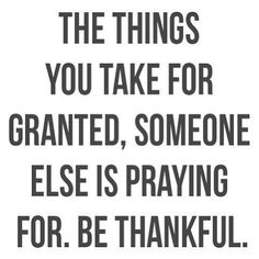 Be thankful. Inspirational, motivational quote about gratitude.