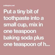 Put a tiny bit of toothpaste into a small cup, mix in one teaspoon baking soda plus one teaspoon of hydrogen peroxide, and half a teaspoon water. Thoroughly mix then brush your teeth for two minutes. Remember to do it once a week until you have reached the results you want. Once your teeth are good and white, limit yourself to using the whitening treatment once every month or two. - Polka Pics