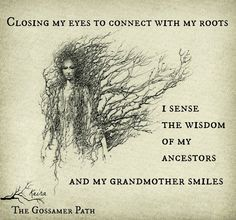 """❤ Keira Wetherup Brown Quote ~ Roots """"Closing my eyes to connect with my roots, I sense the wisdom of my ancestors and my Grandmother smiles"""". Genealogy Quotes, Family Genealogy, Genealogy Chart, Roots Quotes, Family History Quotes, Family Roots, Close My Eyes, Woman Quotes, Magick"""