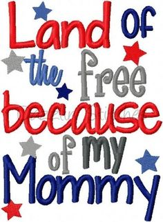 Land Of The Free Because Of My Mommy
