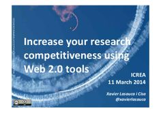 Increase your research competitiveness using Web 2.0 tools by Xavier  Lasauca i Cisa via slideshare