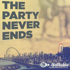 A festa nunca acaba!