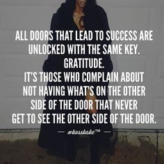 Now that you have the key  will you use it or pound on the door in distress?  Join the #Bossbabe Netwerk (Click The Link In Our Profile Now! )