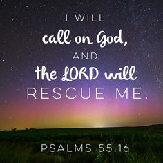 I will call on God and the LORD will rescue me. (Psalms 55:16 NLT) #scripture4atm