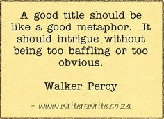 Quotable - Walker Percy - Writers Write Creative Blog