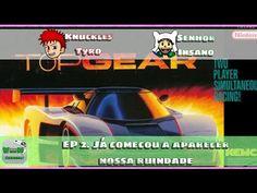 Top Gear - EP 2. Já comecou a aparecer nossa ruindade | Blog Viiish Channel