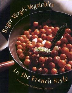 Roger Vergé's Vegetables in the French Style
