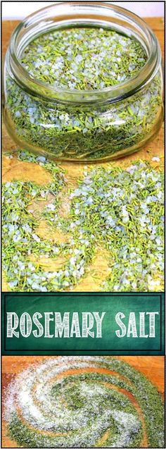 ROSEMARY SEA SALT...  2 ingredients... HUNDREDS OF USES!!!  Keep a jar of this close as you cook... Something simple like fried eggs and you have a treat. Any vegetable, instead of just salt, add a little savory zip. Bake a loaf of bread... Do an egg wash on the top and sprinkle this for added flavor and rustic beauty. Fried potatoes become an Italian treat...  OR even a DIY Hostess Gift any cook will LOVE!. Don't tell anyone but you add flavor while using less salt!  Rosemary Salt... AMAZIN