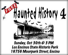 Haunted History Event at Los Encinos State Historic Park, Sunday, October 30, 2016, 3pm