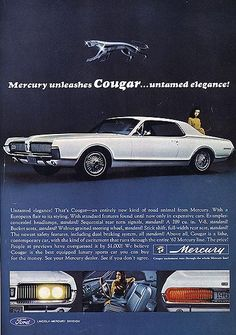 67 Mercury Cougar ad. This was my first car, sort of.  My Dad bought one a few weeks before I was born.