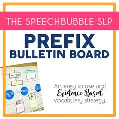 Easy To use, evidence based, vocabulary strategy prefix bulletin board. Visuals to learn language! #SpeechTherapy #SpeechBubble #SLP #SpEd #printable