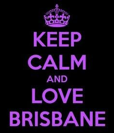 Keep Calm And Love Brisbane, Australia