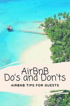 AirBnB Do's and Don'ts airbnb tips for guests. fter using Airbnb for a few months now in Southeast Asia. I've learned a bit from using Airbnb and gained mostly good and some bad experiences. If you are planning a trip and you will be researching for a place to stay, there is a good chance you come across Airbnb, with over 2.3 million listings worldwide.  In general, my #Airbnb experience has been good so far. So, I felt it was appropriate to write a few Airbnb do's and don'ts.