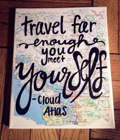 """Travel far enough you meet yourself."" Canvas Painting Travel // Cloud Atlas Quote by kalligraphy Cloud Atlas Quotes, Voyager C'est Vivre, Quotes To Live By, Me Quotes, Cheesy Quotes, People Quotes, Book Quotes, All I Ever Wanted, Famous Quotes"