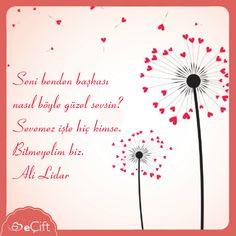 #GününSözü: Seni benden başkası nasıl böyle güzel sevsin? Sevemez işte hiç kimse.  Bitmeyelim biz. Ali Lidar