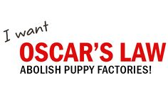 I want Oscar's Law - End puppy factories!