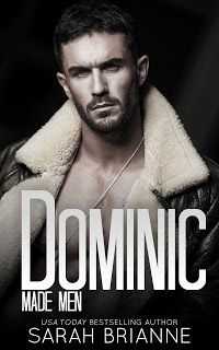 #NewRelease avail. on #KindleUnlimited Title: Dominic Series: Made Men #8 Author: Sarah Brianne Genre: New Adult/Contemporary Romance #dominicreleasetour #sarahbrianneauthor #mademenseries #contemporary #romance #newrelease #septemberrelease #mustread #buynow #dominicsarahbrianne